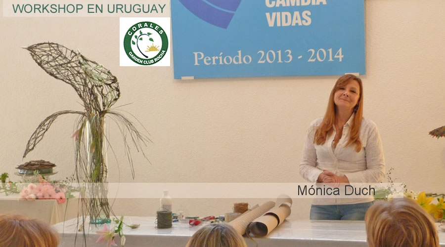 WORKSHOP INTERNACIONAL by MONICA DUCH ARTE FLORAL EN ROCHA URUGUAY 2014